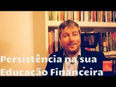 Persistência e sua Educação Financeira - EFPT #076