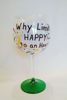 Plead you case of longer Happy hours with this awesome hand painted wine glass.  This large wine glass will make the perfect gift for that special wine lover. $18.00 Handpainted Wine Glasses Funny Wine Glass Wine by MyCreativeTable