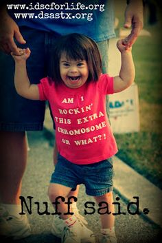 Am I Rockin' This Extra Chromosome or What?  That........is.......AWESOME!!!!!!  :)