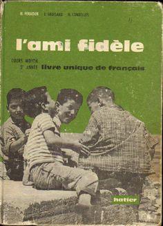 Feraoun, Groisard, Combelles, L'Ami fidèle (livre unique de français, CM2, Algérie, 1963)