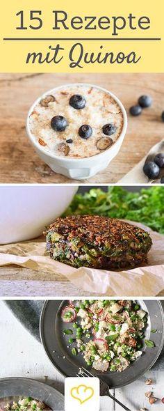 Gesund und lecker: hier kommen die 15 besten Rezepte mit Quinoa!