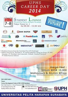 UPHS Career Day 2014 7 – 8 Maret 2014 At Student Lounge, Universitas Pelita Harapan Surabaya Tokyo Tower lt. 1 09.00 – 15.00  http://eventsurabaya.net/uphs-career-day-2014/