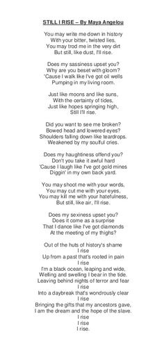 Still I Rise by Maya Angelou, one of those poems that impacted me the most.