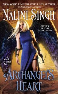 """'Archangel's Heart' [Guild Hunter series] • by: Nalini Singh !                   """"Accompanying her Archangelic lover Raphael to the Luminata Compound, Guild Hunter turned Angel, Elena senses that all is NOT as it seems.     Secrets echo from within the stone walls of the Compound, & the deeper Elena goes, the uglier the darkness.       But neither Raphael nor Elena is ready for the brutal truths hidden within;  truths that will change everything Elena thinks she knows about who she is … !"""""""