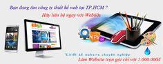 Bạn đang tìm công ty thiết kế web tại TP Hồ Chí Minh (HCM), thiet ke web TP.HCM ? Hãy gọi số: 01652.833.656 để được hỗ trợ miễn phí.