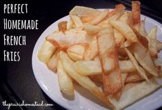 The Best Homemade French Fries. Ever.