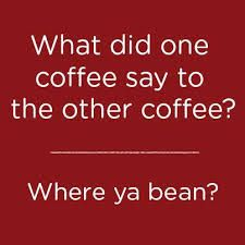 """""""What did one coffee say to the other coffee? ...Where ya bean?"""" #coffee"""