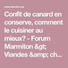 Confit de canard en conserve, comment le cuisiner au mieux? - Forum Marmiton > Viandes & charcuterie