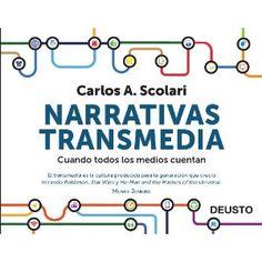 Narrativas transmedia: Cuando todos los medios cuentan Marketing Y Ventas deusto: Amazon.es: Carlos Alberto Scolari: Libros