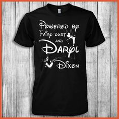 Powered By Fairy Dust And Daryl Dixon Shirt