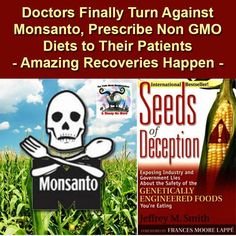 Doctors Finally Turn Against Monsanto, Prescribe Non GMO Diets to Their Patients - Amazing Recoveries Happen Dramatic Health Recoveries Reported By. Health And Beauty, Health And Wellness, Health Tips, Health Fitness, Nutrition Tips, Healthy Nutrition, Gmo Facts, Genetically Modified Food, Toxic Foods