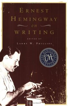 Ernest Hemingway on Writing by Larry W. Phillips ~ Great gift for a writer! Editing Writing, Writing Advice, Writing A Book, Writing Editor, Letter Writing, Good Books, Books To Read, My Books, Ernest Hemingway Biography