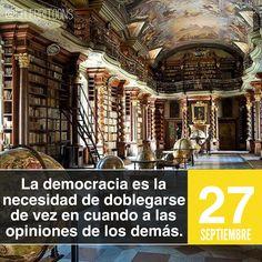 «La democracia es la necesidad de doblegarse de vez en cuando a las opiniones de los demás» .  Winston Churchill  (1874-1965)  Político británico.