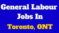 General Labour Jobs in Toronto Ontario
