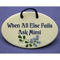 When All Else Fails Ask Mimi Grandmother Plaque