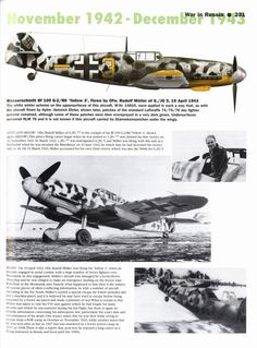 "Rudi Müller`s Bf 109 G-2/R6 ""Yellow 3"".  On 19 April 1943, Müller was obliged to make a forced-landing in his Bf 109 G-2/R6 (W.Nr. 14810) ""Yellow 3"" on the frozen Lake Bolschoje after aerial combat with 30-40 enemy aircraft over Murmansk. It is thought Müller was shot down by Russian ace Mladshii Leitenant Nikolai Bokii (14 +1 shared victories) of 2nd GuIAP, VVS."