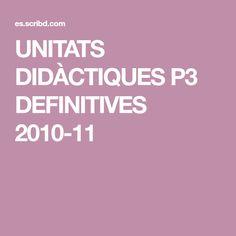 UNITATS DIDÀCTIQUES P3 DEFINITIVES 2010-11