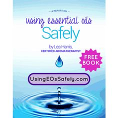 Using Essential Oils Safely | When you know better, you do better
