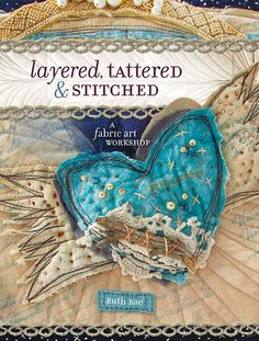 Layered,Tattered & Stitched. by ruthrae, via Flickr   Need this book