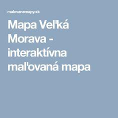 Mapa Veľká Morava - interaktívna maľovaná mapa