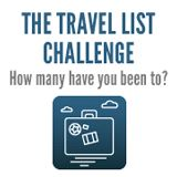 The Travel List Challenge. How many have you been to?