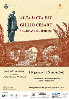 Poster of the Alea iacta est. Giulio Cesare a Savignano su Rubicone Exhibition edited by Cristina Ravara Montebelli (Savignano sul Rubicone 14 gennaio-15 marzo 2012)