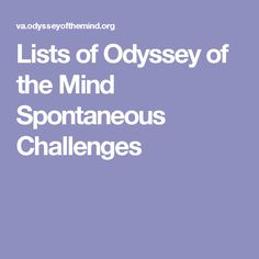 Lists of Odyssey of the Mind Spontaneous Challenges Destination Imagination Instant Challenge, Odyssey Of The Mind, Math Tools, Mind Games, Fifth Grade, Brain Teasers, Stem Activities, Creative Thinking, Learning Centers