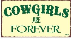 Cowgirls Are Forever Rustic Vintage Metal Art Western Retro Tin Sign