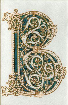 Illuminated 'B'- calligraphy by Claudine Robinson 2004 Medieval Manuscript, Medieval Art, Illuminated Letters, Illuminated Manuscript, Creative Lettering, Hand Lettering, Beautiful Handwriting, Book Of Kells, Monogram