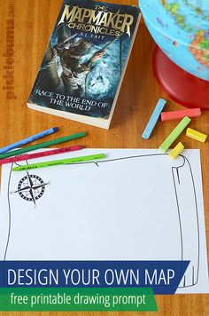 MapDrawing Prompt - Read this fab book  The Mapmaker Chronicles - Race to the end of the World, and then make your own maps with this  free printable drawing prompt