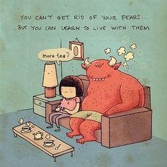 Você não pode se livrar dos seus medos…mas pode aprender a viver com eles
