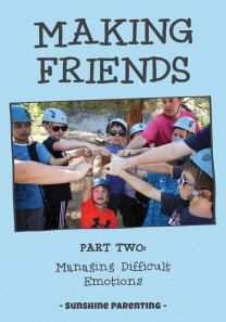 Making Friends: Managing Difficult Emotions