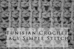 Tunisian Crochet Lacy Simple Stitch