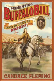 Starred review of Candace Fleming's Presenting Buffalo Bill: The Man Who Invented the Wild West by Betty Carter, September/October 2016 Horn Book Magazine