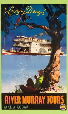 Murray River by James Northfield - 'Lazy Days' Murray River Tours, Australia, Published by Victorian Railways, Australia as part of its campaign to encourage local tourism. Retro Poster, Poster Ads, Poster Prints, 1950s Posters, Art Print, Posters Australia, Australia Tourism, Australian Vintage, Australian Icons