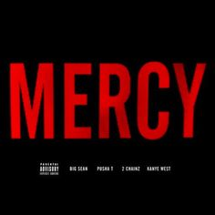 "Kanye West, Big Sean, Pusha T & 2 Chainz – ""Mercy"" (G.O.O.D. Music-Compilation)"