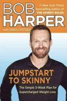 Food list for Jumpstart to Skinny by Bob Harper (2013):  Very low-calorie diet for 3 weeks only – 800 calories a day for women, 1,200 calories a day for men. 40% of calories from protein, 40% from carbohydrates, 20% from fats. Lots of vegetables.