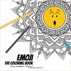 Amazon.com: Emoji - The coloring Book - Funny mandalas - Volume 1: Cute mandala designs combined with funny emoji. Fun way to relive stress and anxiety. (9781086837100): Ashley's Fun emoji mandalas coloring book: Books Book Funny, Funny Emoji, Mandala Design, Stress And Anxiety, Coloring Books, Amazon, Cute, Mandalas, Vintage Coloring Books