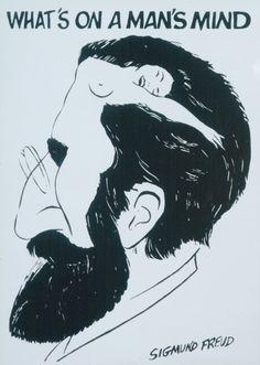 """what's on a man's mind"" - Sigmun Freud"