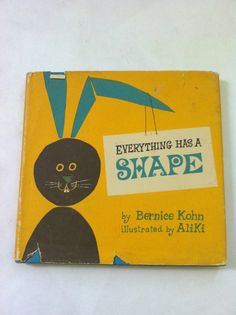 Vintage 1964 Child Book Everything Has a Shape – by Bernice Kohn, illustrated by Aliki