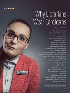 Why librarians wear cardigans Library Memes, Library Quotes, Library Posters, Librarian Humor, Librarian Style, School Librarian, Librarian Tattoo, Library Inspiration, Library Ideas