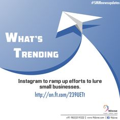 What's Trending? Instagram to ramp up efforts to lure small businesses. http://on.ft.com/239UETt  For Inquiries: +91 9833219322 or visit: www.9dzine.com  #9dzine #instagram #SMMnewsupdates #socialmediamarketing