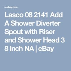 Lasco 08 2141 Add A Shower Diverter Spout with Riser and Shower Head 3 8 Inch NA | eBay