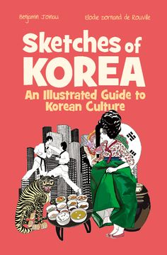 ELODIE DORAND DE ROUVILLE Sketches of Korea - An illustrated Guide to Korean Culture