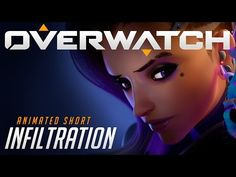 "Overwatch Animated Short | ""Infiltration"" - YouTube"