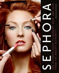 Sephora: The Ultimate Guide to Makeup, Skin, and Hair from the Beauty Authority *** Details can be found by clicking on the image.