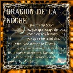 Oración de la Noche… Cool Words, Wise Words, Spanish Prayers, Good Night Quotes, Blessed, Spirituality, Faith, Blessings, Amen