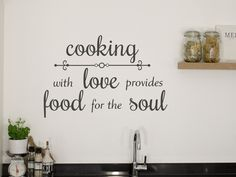 """Muursticker """"Cooking with love provides food for the soul"""" - Keuken muurstickers Chalkboard Lettering, Happy Soul, Love Wall, Wall Quotes, Soul Food, Home Projects, Kitchen Decor, Sweet Home, House Design"""