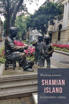 Exploring the lovely Shamian Island in Guangzhou China