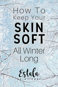 How To Keep Your Skin Soft All Winter Long! Check out these top tips for glowing skin in winter and best winter essentials for dry skin from Estala Skin Care. Winter beauty tips and skin care ideas for treating dry skin. Winter Essentials, Cream For Dry Skin, Skin Cream, Winter Beauty Tips, Dry Skin Remedies, Skin Problems, Oily Skin, Good Skin, Skin Care Tips